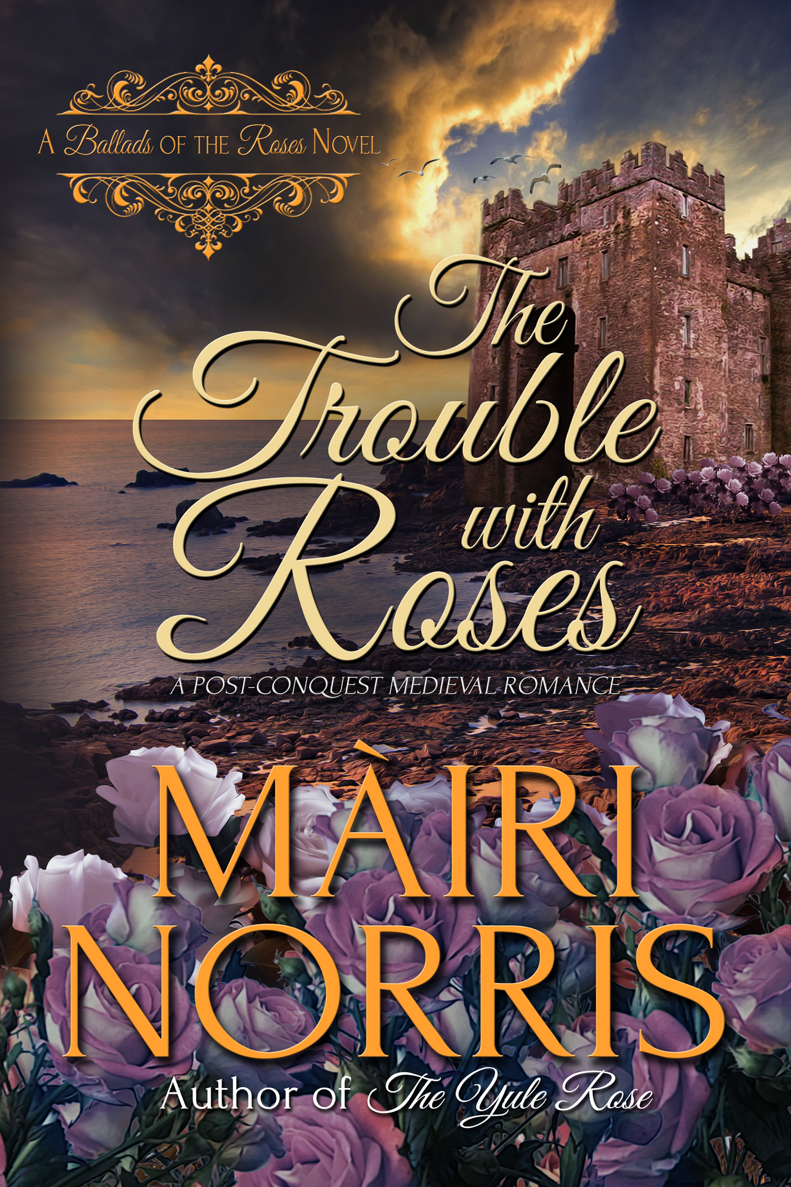 The Trouble with Roses by Mairi Norris
